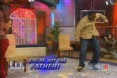 Go to the Maury show (live audience) hahaha
