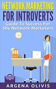 Network Marketing For Introverts: Guide To Success For The Shy Network Marketer (network marketing, multi level marketing, mlm, direct sales), http://www.amazon.com/dp/B00XFI2K34/ref=cm_sw_r_pi_awdm_-eLawb075JTJZ