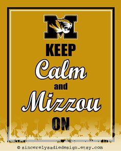 "University of Missouri Tigers ""Keep Calm and Mizzou On"" 8x10 Print. $9.95, via Etsy."