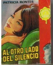 BIBLIOTECA DE CHICAS. Nº 283. AL OTRO LADO DEL SILENCIO. PATRICIA MONTES. EDC. CID. (AM)