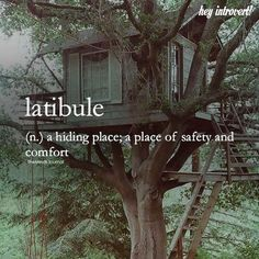 """""""latibule (n.) a hiding place; a place of safety and comfort"""" #latibule #hidingplace #hiding #place #safety #safe #comfortable #comfort #words #vocabulary"""