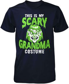 This Is My Scary Grandma Costume