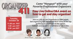 Get your organizing questions answered Tuesday, at CST. Join Linda Samuels, Leslie Josel and Geralin Thomas for Organizer Register here for free! Organization Hacks, Organizing Tips, Professional Organizers, Google Hangouts, Staying Organized, Make Me Happy, How To Get, Blog, Writing