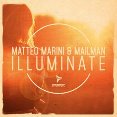 Adaptor Artwork for Matteo Marini's with Mailman release #Illuminate [Art: Luca Masini / ZeroUno Design]