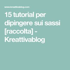 15 tutorial per dipingere sui sassi  [raccolta] - Kreattivablog
