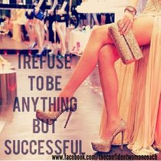 Confidence Affirmation: I refuse to be anything but successful. #affirmations #quotes #confidence