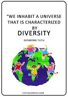 Check out the best list of Diversity Sayings. Diversity creates dimension in the world. We inhabit a universe that is characterized by diversity.Diversity is not about how we differ. Diversity is. Desmond Tutu Quotes, Diversity Quotes, Spiritual Awareness, School Resources, Teaching Ideas, Affirmations, Universe, Inspirational Quotes, African