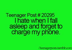 I Hate When I Fall Asleep & Forget To Charge My Phone! Teenager Post #20295
