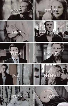 #TO The Originals Mikael,Esther,Freya,Finn,Elijah,Niklaus(Klaus),Kol,Rebekah, Henrik & Hope