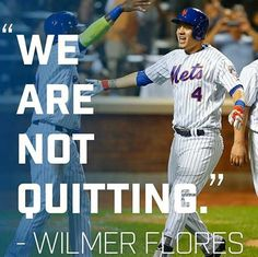Mets Wilmer Flores We Are Not Quitting