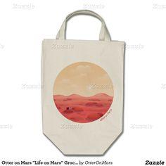 "Otter on Mars ""Life on Mars"" Grocery Tote"