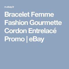 Bracelet Femme Fashion Gourmette  Cordon Entrelacé  Promo | eBay