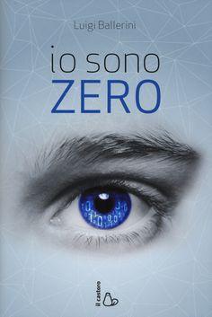 Io sono zero - Luigi Ballerini - Libro - Il Castoro - Il Castoro bambini | IBS