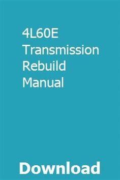 4l60e Transmission Rebuild, Automatic Transmission, Bevel Gear, Control Valves, Books To Read Online, Oil Filter, Repair Manuals, Jeeps, Pdf