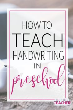 You can (and should!) teach handwriting skills starting in preschool.  Early prewriting practice and fine motor skills will build better writers and prepare preschoolers for kindergarten.  Read this blog post to find out how to teach handwriting in preschool.