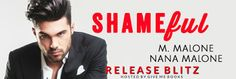 Abibliophobia Anonymous                 Book Reviews: **RELEASE BLITZ**  Shameful by M. Malone & Nana Ma...