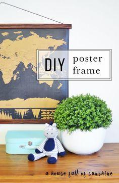 Simple DIY poster frame | A house full of sunshine