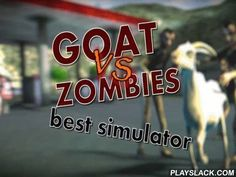 Goat Vs Zombies Simulator  Android Game - playslack.com , Control the goat that runs around the municipality changed  with zombies. The goat can use its noisemakers to demolish zombies as well as other things and objects that stand it its path squashing  and exhaling  up all around it.