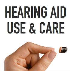 Hearing aid use and care tips