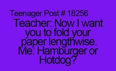 But if my teacher says hamburger or hotdog I get hungry or they make a problem abt food