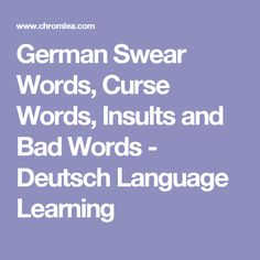 German Swear Words, Curse Words, Insults and Bad Words - Deutsch Language Learning
