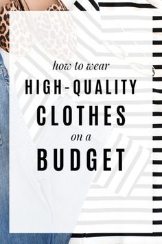 Even though I wear clothing that has a higher price tag, I very rarely pay the full retail price.Here's how I wear higher-quality clothing on a budget (and you can too)!