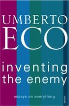 Inventing the Enemy Essays on Everything by Umberto Eco