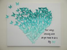 Hand-made Butterfly - Heart Art with Quote! Customizable! 16 X 20 by SerendipityStories on Etsy https://www.etsy.com/listing/216395800/hand-made-butterfly-heart-art-with-quote