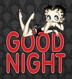 Good night logo with Betty Boop Good Night Sweet Dreams, Betty Boop Pictures, Happy Tuesday Quotes, Boop Gif, Betty Boop Tattoos, Good Night Image, Night Wishes, Snoopy, Good Night Quotes