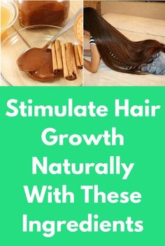 Stimulate Hair Growth Naturally With These Ingredients This hair remedy will stimulate your scalp and hair growth. It contains all natural ingredients and it is very effective in reducing dandruff as well as keeping the scalp away from infections. Ingredients you will need- 2 teaspoons of olive oil 1 teaspoon of cinnamon powder 1 teaspoon of honey ½ te...
