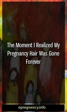 The Moment I Realized My Pregnancy Hair Was Gone Forever  #maternity #motherhood