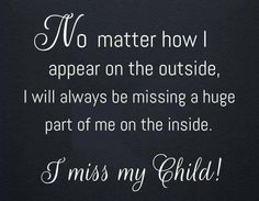 I Miss My Daughter, I Love My Son, My Beautiful Daughter, First Love, Miss My Mom Quotes, Me Quotes, Qoutes, Making Memories Quotes, Missing My Son