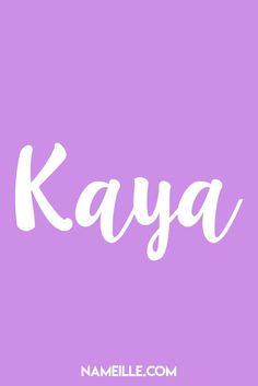 Kaya I Baby Names You Haven't Heard Of I Nameille.com