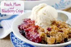Peach, Plum and Blueberry Crisp   that's some good cookin'