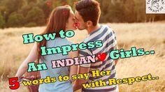 Best 10 Ways To Impress an INDIAN Girls with Respect ( किसी भी लड़की को प...