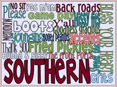 Southern. Subway / Word Art I made this... please feel free to print & use & share, but please don't alter.
