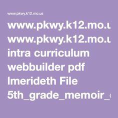 www.pkwy.k12.mo.us intra curriculum webbuilder pdf lmerideth File 5th_grade_memoir_entire_unit_PDF.pdf