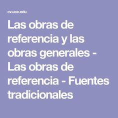 Las obras de referencia y las obras generales - Las obras de referencia - Fuentes tradicionales