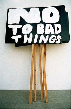 No to bad things.