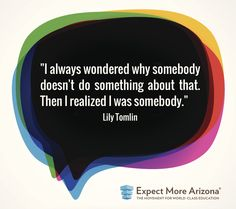 Let's do this together! Join the movement for world-class education for all Arizona kids at ExpectMoreArizona.org.