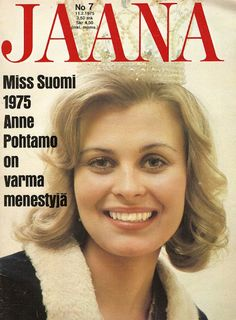Anne Pohtamo - Miss Finland and Miss Universum 1975 Newspaper Cover, Old Commercials, Old Magazines, Magazine Articles, Beauty Pageant, Finland, Album Covers, Childhood Memories, Famous People