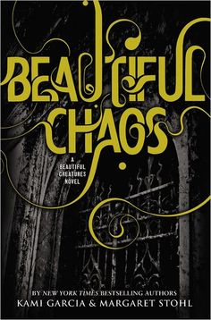 Beautiful Chaos (Beautiful Creatures Series #3)  The end of this book will cripple you!  OMG the feels!