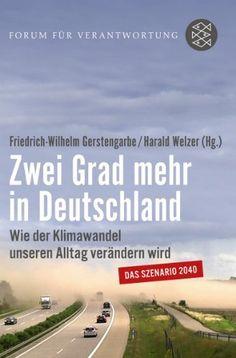 Zwei Grad mehr in Deutschland: Wie der Klimawandel unseren Alltag verändern wird, http://www.amazon.de/dp/3596189101/ref=cm_sw_r_pi_awd_1O3zsb19SREYB