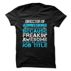 Awesome Tee Love being -- DIRECTOR-OF-ADMISSIONS T shirts #tee #tshirt #Job #ZodiacTshirt #Profession #Career #director
