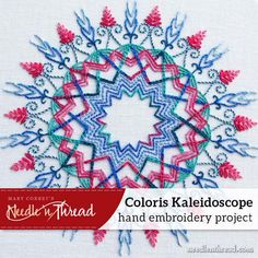 Cool Embroidery Projects for Teens - Step by Step Embroidery Tutorials - Coloris Kaleidoscope - Awesome Embroidery Projects for Teenagers - Cool Embroidery Crafts for Girls - Creative Embroidery Designs - Best Embroidery Wall Art, Room Decor - Great Embroidery Gifts, Free Embroidery Patterns for Girls, Women and Tweens http://diyprojectsforteens.com/cool-embroidery-projects-teens