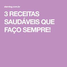 3 RECEITAS SAUDÁVEIS QUE FAÇO SEMPRE!