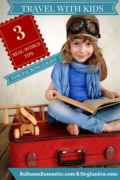 Travel With Kids - 3 Real-World Travel Tips for Packing Light