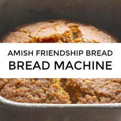 Machine Amish Friendship Bread Add the ingredients and forget about it! This bread machine recipe makes Amish Friendship Bread quick and easy!Add the ingredients and forget about it! This bread machine recipe makes Amish Friendship Bread quick and easy! Easy Bread Machine Recipes, Amish Bread Recipes, Best Bread Machine, Bread Maker Recipes, Bread Machine Banana Bread, Bread Machine Mixes, Bread Machine Rolls, Cake Recipes, Friendship Bread Recipe