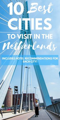 What are the best cities to visit in the Netherlands? There isn't really an answer to this question, since you can't really create a list and state that one Dutch city is better than the other. But the cities in this list, such as Amsterdam, Rotterdam, Delft, Groningen, Giethoorn and more are definitely some of the highlights for your visit in the Netherlands.