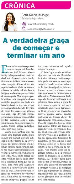 """Texto para o jornal """"Folha da Mulher"""" - Dezembro de 2011  http://www.sofisticadablog.com.br/2012/01/a-verdadeira-graca-de-comecar-e-terminar-um-ano/"""